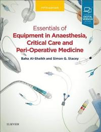 Essentials of Equipment in Anaesthesia, Critical Care and Perioperative Medicine (häftad)
