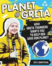 Planet Greta: How Greta Thunberg Wants You to Help Her Save Our Planet (häftad)
