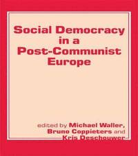Social Democracy in a Post-communist Europe (häftad)