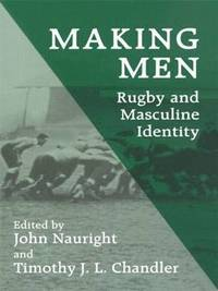 Making Men: Rugby and Masculine Identity (häftad)