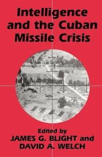 Intelligence and the Cuban Missile Crisis (häftad)