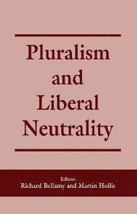 Pluralism and Liberal Neutrality (häftad)