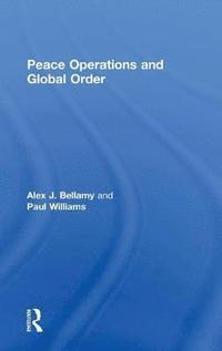 Peace Operations and Global Order (inbunden)