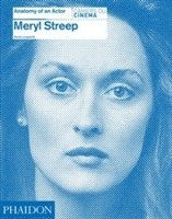 Meryl Streep: Anatomy of an Actor (inbunden)