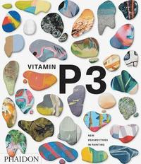 Vitamin P3: New Perspectives in Painting (inbunden)