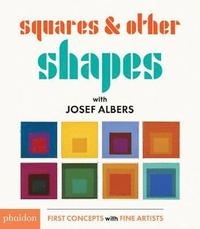 Squares &; Other Shapes: with Josef Albers (kartonnage)