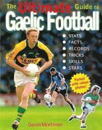 The Ultimate Guide to Gaelic Football (häftad)