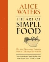 The Art of Simple Food (inbunden)