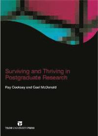 Surviving and Thriving in Postgraduate Research (häftad)