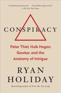 Conspiracy: Peter Thiel, Hulk Hogan, Gawker, and the Anatomy of Intrigue (inbunden)
