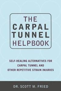 The Carpal Tunnel Helpbook (häftad)