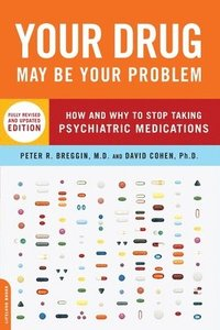 Your Drug May Be Your Problem, Revised Edition (häftad)