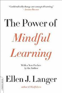 The Power of Mindful Learning (häftad)