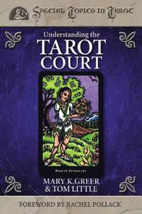Understanding the Tarot Court (häftad)
