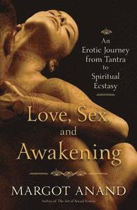 Love, Sex and Awakening (häftad)