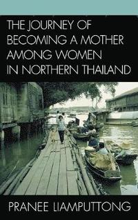 The Journey of Becoming a Mother Among Women in Northern Thailand (inbunden)