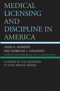 Medical Licensing and Discipline in America (häftad)