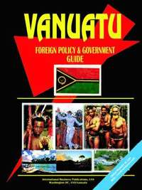 Vanuatu Foreign Policy and Government Guide (häftad)