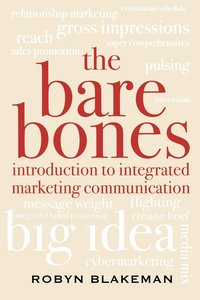 The Bare Bones Introduction to Integrated Marketing Communication (häftad)