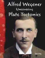 Alfred Wegener (Earth and Space Science): Uncovering Plate Tectonics (häftad)