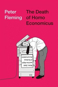 The Death of Homo Economicus (häftad)