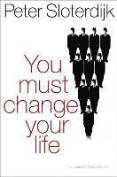You must change your life : on anthropotechnics (häftad)