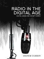 Radio in the Digital Age (inbunden)