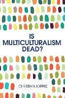 Is Multiculturalism Dead? (häftad)