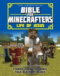 The Unofficial Bible for Minecrafters: Life of Jesus (häftad)