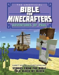 The Unofficial Bible for Minecrafters: Adventures of Paul (häftad)