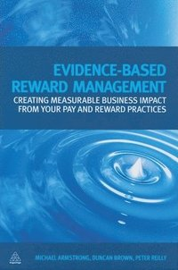 Evidence-Based Reward Management (inbunden)