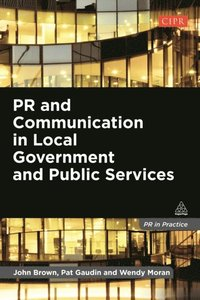PR and Communication in Local Government and Public Services (e-bok)