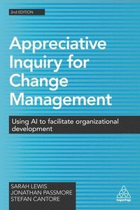 Appreciative Inquiry for Change Management (häftad)