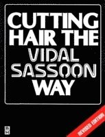 Cutting Hair the Vidal Sassoon Way (häftad)