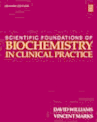 Scientific Foundations of Clinical Biochemistry: v. 2 Biochemistry in Clinical Practice (häftad)