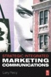Strategic Integrated Marketing Communications (häftad)