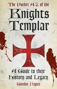 Pocket A-Z of the Knights Templar av Gordon Napier (E-bok)