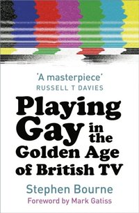 Playing Gay in the Golden Age of British TV (e-bok)