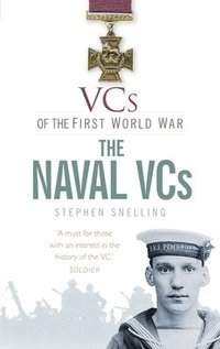 VCs of the First World War: The Naval VCs (häftad)