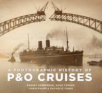 A Photographic History of P&;O Cruises (häftad)