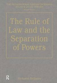 The Rule of Law and the Separation of Powers (inbunden)