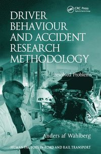 Driver Behaviour and Accident Research Methodology (inbunden)