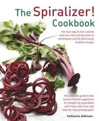 Spiralizer! Cookbook (inbunden)