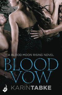 Blood Vow: Blood Moon Rising Book 3 (e-bok)