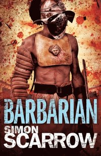 Arena: Barbarian (Part One of the Roman Arena Series) (e-bok)