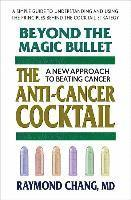 Beyond the Magic Bullet: the Anti-Cancer Cocktail (häftad)