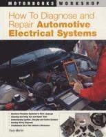 How to Diagnose and Repair Automotive Electrical Systems (häftad)