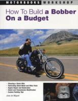 How to Build a Bobber on a Budget (häftad)