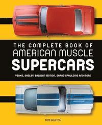 The Complete Book of American Muscle Supercars (inbunden)
