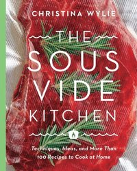 The Sous Vide Kitchen (inbunden)